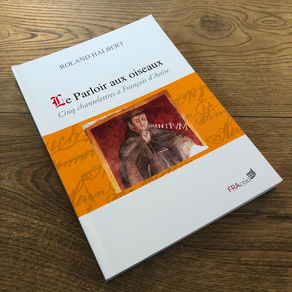 Le parloir aux oiseaux de Roland HALBERT aux éditions FRAction