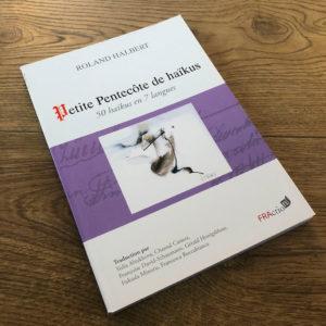 Petite pentecôte de haïkus de Roland HALBERT aux éditions FRAction