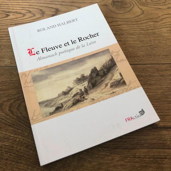 Le fleuve et le rocher de Roland HALBERT aux éditions FRAction